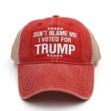 DON'T BLAME ME I VOTE FOR TRUMP HAT